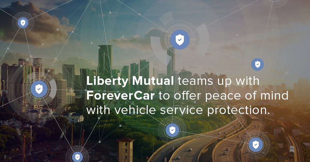 Liberty Mutual teams up with ForeverCar to offer peace of mind with vehicle service protection.